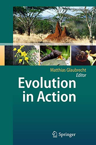 9783642124242: Evolution in Action: Case studies in Adaptive Radiation, Speciation and the Origin of Biodiversity