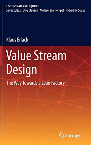 Value Stream Design: The Way Towards a Lean Factory: Klaus Erlach