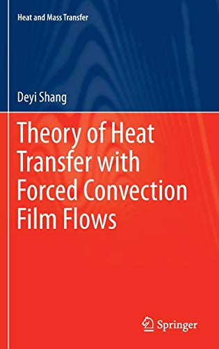 9783642125805: Theory of Heat Transfer with Forced Convection Film Flows (Heat and Mass Transfer)