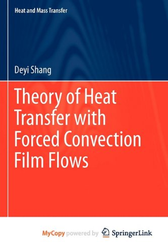 9783642125829: Theory of Heat Transfer with Forced Convection Film Flows