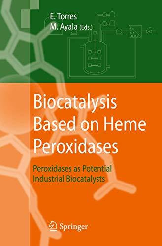 Biocatalysis Based on Heme Peroxidases: Eduardo Torres
