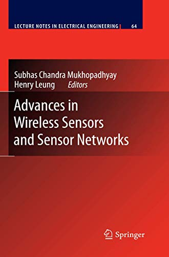 Advances in Wireless Sensors and Sensor Networks: Subhas Chandra Mukhopadhyay