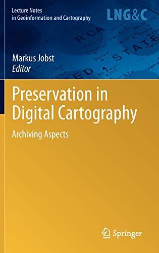 Preservation in Digital Cartography: Markus Jobst
