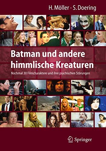 9783642127380: Batman und andere himmlische Kreaturen - Nochmal 30 Filmcharaktere und ihre psychischen St�rungen: Nochmal 30 Filmcharaktere und ihre psychischen St�rungen