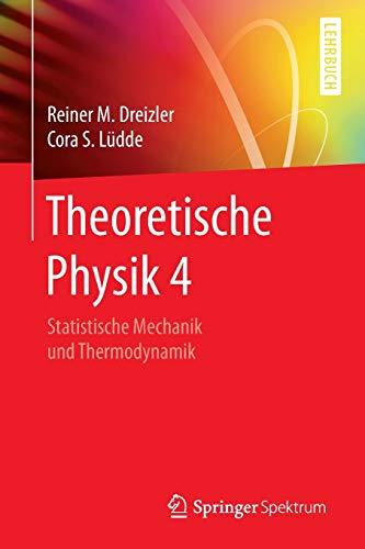 9783642127458: Theoretische Physik 4: Statistische Mechanik und Thermodynamik: 5 (Springer-Lehrbuch)