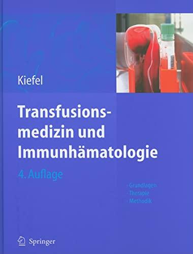 Transfusionsmedizin und Immunhamatologie: Kiefel, Volker