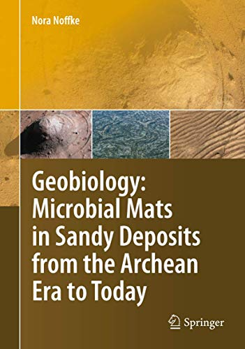 9783642127717: Geobiology: Microbial Mats in Sandy Deposits from the Archean Era to Today