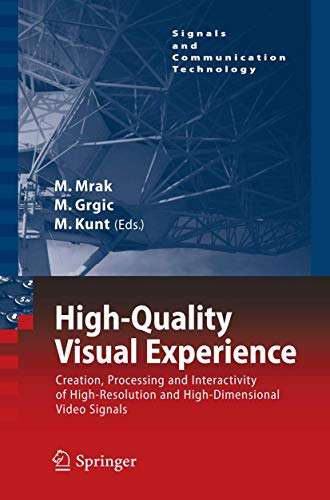 9783642128011: High-Quality Visual Experience: Creation, Processing and Interactivity of High-Resolution and High-Dimensional Video Signals (Signals and Communication Technology)