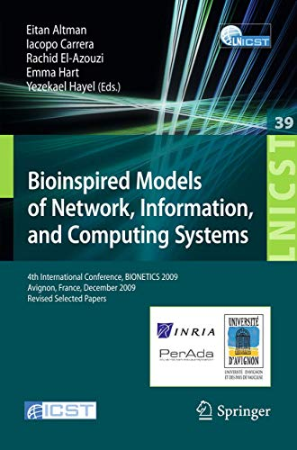 9783642128073: Bioinspired Models of Network, Information, and Computing Systems: 4th International Conference, December 9-11, 2009, Revised Selected Papers (Lecture ... and Telecommunications Engineering)