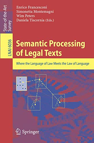 Semantic Processing of Legal Texts: Where the Language of Law Meets the Law of Language: ...