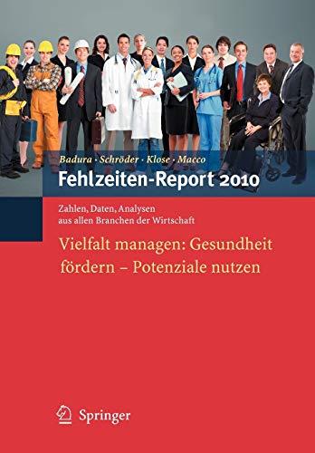 9783642128974: Fehlzeiten-Report 2010: Vielfalt managen: Gesundheit f�rdern - Potenziale nutzen