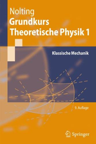 9783642129476: Grundkurs Theoretische Physik 1: Klassische Mechanik (Springer-Lehrbuch) (German Edition)