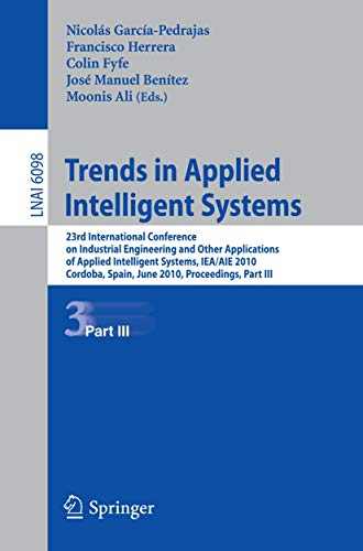 9783642130328: Trends in Applied Intelligent Systems: 23rd International Conference on Industrial Engineering and Other Applications of Applied Intelligent Systems, ... Part III (Lecture Notes in Computer Science)