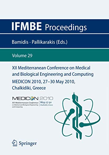 XII Mediterranean Conference on Medical and Biological Engineering and Computing 2010: MEDICON 2010...