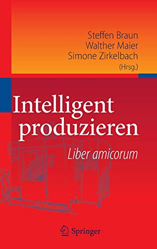 9783642131004: Intelligent produzieren: Liber amicorum (German Edition)