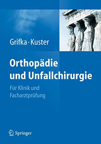 9783642131103: Orthopädie und Unfallchirurgie: Für Praxis, Klinik und Facharztprüfung