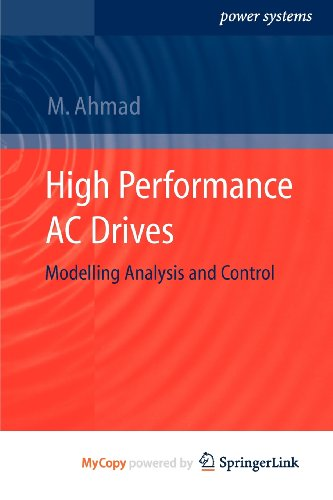 9783642131516: High Performance AC Drives: Modelling Analysis and Control