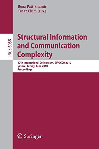 Structural Information and Communication Complexity: 17th International Colloquium, SIROCCO 2010 ...