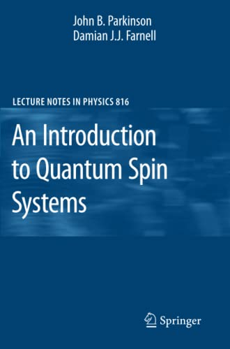 9783642132896: An Introduction to Quantum Spin Systems (Lecture Notes in Physics)