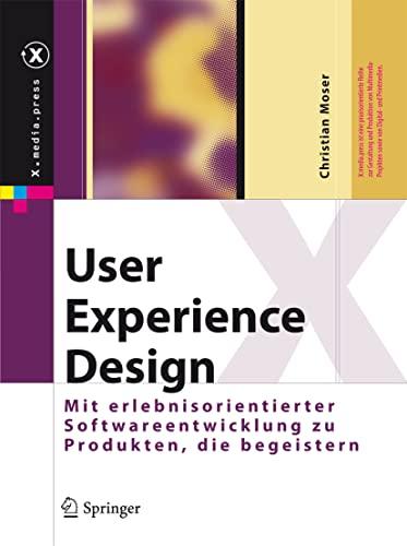 9783642133626: User Experience Design: Mit erlebniszentrierter Softwareentwicklung zu Produkten, die begeistern (X.media.press)