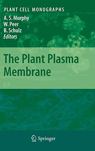 The Plant Plasma Membrane: Angus S. Murphy