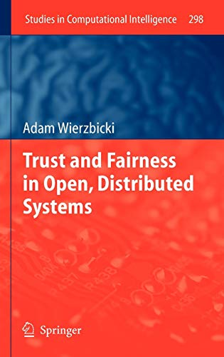 Trust and Fairness in Open, Distributed Systems (Studies in Computational Intelligence): Wierzbicki...