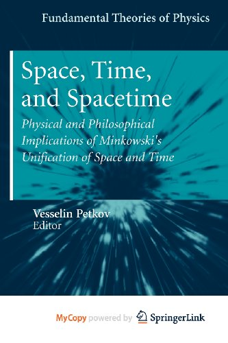 9783642135392: Space, Time, and Spacetime: Physical and Philosophical Implications of Minkowski's Unification of Space and Time