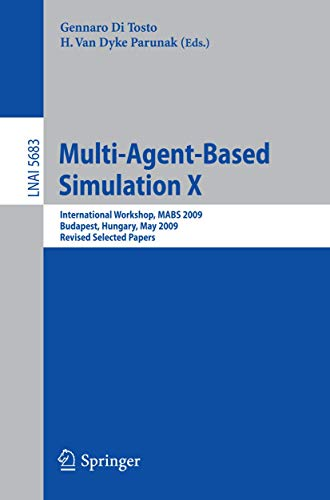 9783642135521: Multi-Agent-Based Simulation X: International Workshop, MABS 2009, Budapest, Hungary, May10-15, 2009. Revised Selected Papers (Lecture Notes in Computer Science)
