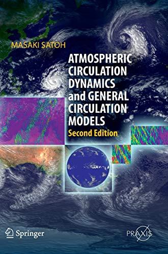 Atmospheric Circulation Dynamics and General Circulation Models: Masaki Satoh