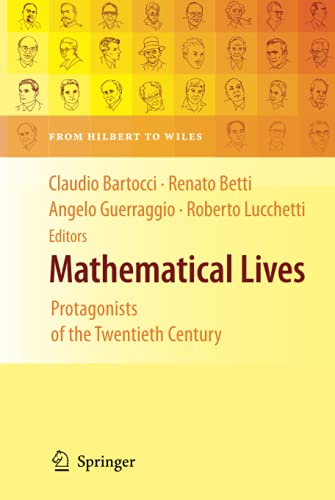 9783642136054: Mathematical Lives: Protagonists of the Twentieth Century from Hilbert to Wiles