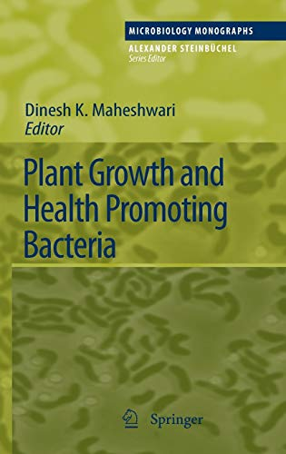 Plant Growth and Health Promoting Bacteria: Dinesh K. Maheshwari