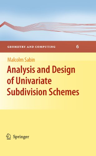 9783642136474: Analysis and Design of Univariate Subdivision Schemes (Geometry and Computing)