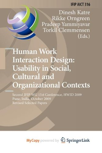 9783642137044: Human Work Interaction Design: Usability in Social, Cultural and Organizational Contexts : Second IFIP WG 13.6 Conference, HWID 2009, Pune, India, October 7-8, 2009, Revised Selected Papers