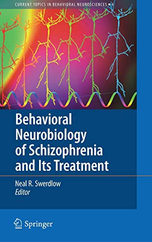 Behavioral Neurobiology of Schizophrenia and Its Treatment: Neal R. Swerdlow