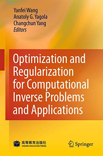 9783642137419: Optimization and Regularization for Computational Inverse Problems and Applications