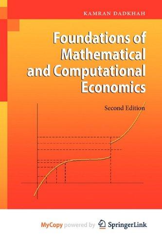 9783642137495: Foundations of Mathematical and Computational Economics
