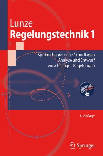 9783642138072: Regelungstechnik 1: Systemtheoretische Grundlagen, Analyse und Entwurf einschleifiger Regelungen (Springer-Lehrbuch) (German Edition)