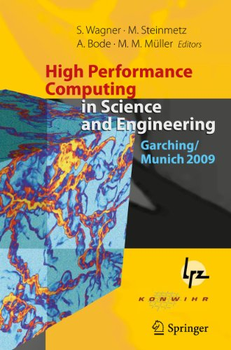 High Performance Computing in Science and Engineering, Garching/Munich 2009: Transactions of ...