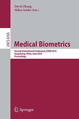 9783642139222: Medical Biometrics: Second International Conference, ICMB 2010, Hong Kong, China, June 28-30, 2010. Proceedings (Lecture Notes in Computer Science)