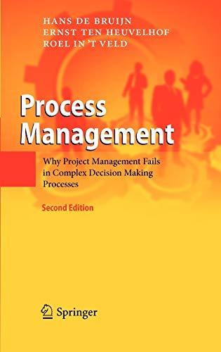 Process Management: Why Project Management Fails in Complex Decision Making Processes: Hans de ...