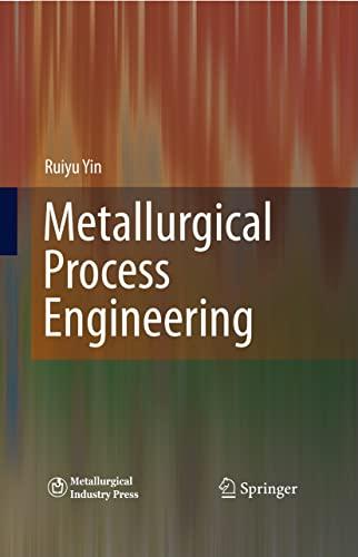 Metallurgical Process Engineering: Ruiyu Yin