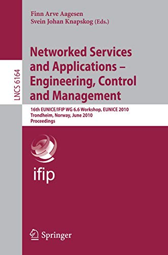 Networked Services and Applications - Engineering, Control and Management: 16th EUNICE/IFIP WG 6.6 ...