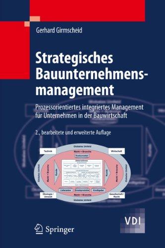 Strategisches Bauunternehmensmanagement: Prozessorientiertes Integriertes Management Fur ...