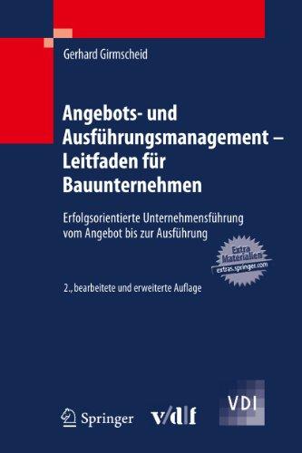 Angebots- und Ausführungsmanagement - Leitfaden für Bauunternehmen: Erfolgsorientierte ...