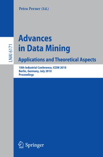 Advances in Data Mining: Applications and Theoretical Aspects: 10th Industrial Conference, ICDM ...