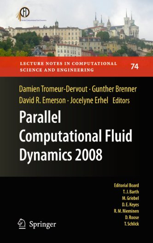 Parallel Computational Fluid Dynamics 2008: Parallel Numerical: Editor-Damien Tromeur-Dervout; Editor-Gunther