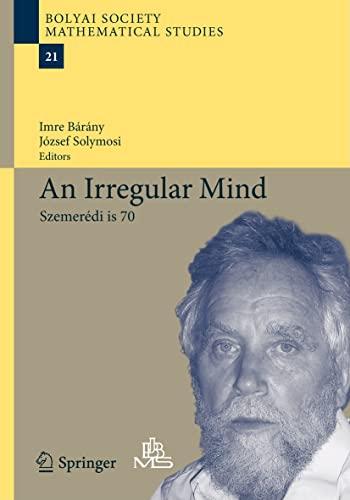9783642144431: An Irregular Mind: Szemerédi is 70 (Bolyai Society Mathematical Studies)