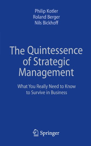 The Quintessence of Strategic Management: What You Really Need to Know to Survive in Business: ...