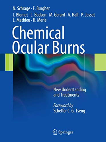 Chemical Ocular Burns: New Understanding and Treatments (9783642145490) by Norbert Schrage; François Burgher; Jöel Blomet; Lucien Bodson; Max Gerard; Alan Hall; Patrice Josset; Laurence Mathieu; Harold Merle