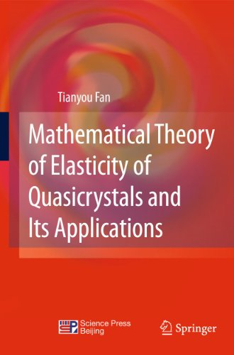 Mathematical theory of elasticity of quasicrystals and its applications. - Fan, Tianyou
